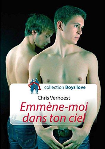 Emmène-moi dans ton ciel (roman gay)