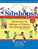 img - for Sibshops: Workshops for Siblings of Children with Special Needs, Revised Edition book / textbook / text book