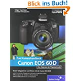 Canon EOS 60D. Das Kamerahandbuch: Ihre Kamera im Praxiseinsatz (Galileo Design)