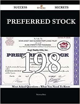 Preferred Stock 198 Success Secrets: 198 Most Asked Questions On Preferred Stock - What You Need To Know