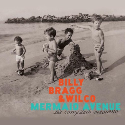 Billy Bragg - Mermaid Avenue: The Complete Sessions - Zortam Music