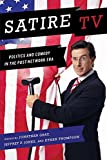 Satire TV: Politics and Comedy in the Post-Network Era