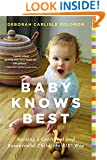 Baby Knows Best: Raising a Confident and Resourceful Child, the RIE™ Way
