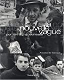 LA Nouvelle Vague: Portrait D'Une Jeunesse (French Edition) (2081221632) by Baecque, Antoine de