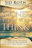 img - for Sooner Than You Think: A Prophetic Guide to the End Times book / textbook / text book