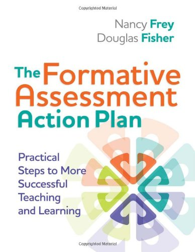 The Formative Assessment Action Plan: Practical Steps to...
