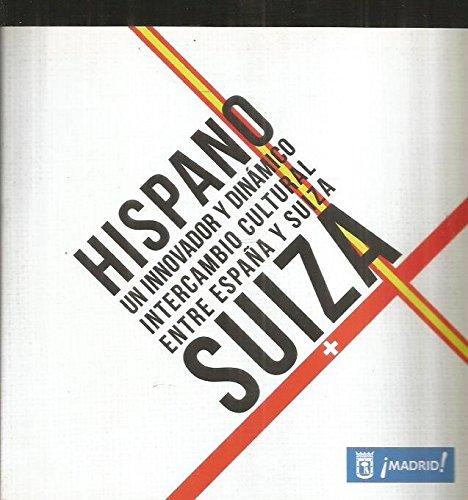 hispano-suiza-un-innovador-y-dinamico-intercambio-cultural-entre-espana-y-suiza