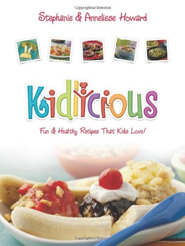 Kidlicious: Fun Healthy Recipes Kids Love!