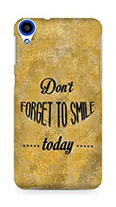 Amez Dont forget to Smile Today Back Cover For HTC Desire 820