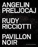 echange, troc Angelin Preljocaj, Rudy Ricciotti - Pavillon noir