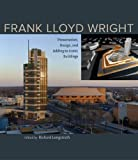 Frank Lloyd Wright: Preservation, Design, and Adding to Iconic Buildings
