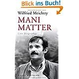 Mani Matter: Eine Biographie