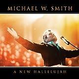 echange, troc Michael W Smith - New Hallelujah