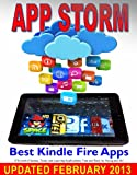 img - for App Storm: Best Kindle Fire Apps, a Torrent of Games, Tools, and Learning Applications, Free and Paid, for Young and Old book / textbook / text book