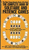 img - for The Complete Book of Solitaire and Patience Games book / textbook / text book