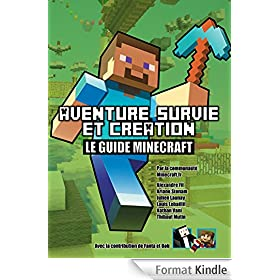 Aventure, survie et cr�ation: Le Guide Minecraft