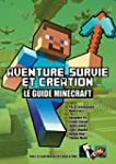 Aventure, survie et cr�ation: Le Guid...