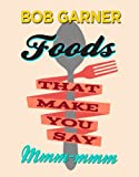 Foods That Make You Say Mmm-mmm