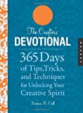 Crafters Devotional: 365 Days of Tips, Tricks, and Techniques for Unlocking Your Creative Spirit (The Devotional Series)