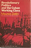 img - for Revolutionary Politics and the Cuban Working Class (Torchbooks) book / textbook / text book