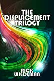 The Displacement Trilogy