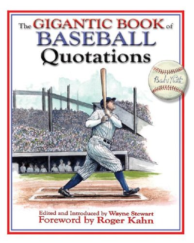 The Gigantic Book of Baseball Quotations PDF