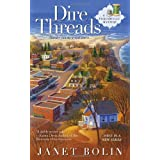 Dire Threads (A Threadville Mystery) ~ Janet Bolin