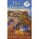 Dire Threads (A Threadville Mystery) ~ Janet Bolin