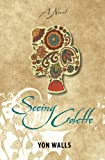 img - for Seeing Colette: A Novella book / textbook / text book