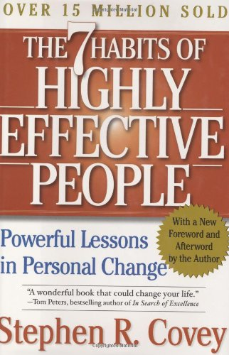 Stephen R. Covey - The 7 Habits of Highly Effective People: Powerful Lessons in Personal Change