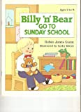 "Billy ""N"" Bear Go to Sunday School (057008900X) by Gunn, Robin Jones"
