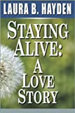 img - for Staying Alive: A Love Story book / textbook / text book