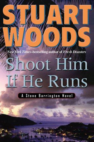 Shoot Him If He Runs (Stone Barrington Novels), Stuart Woods