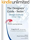 Design Culture: Getting it Right (The Designers' Guide SeriesTM Book 5) (English Edition)