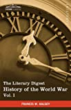 The Literary Digest History of the World War, Vol. I (in ten volumes, illustrated): Compiled from Original and Contemporary Sources: American, ... - Western Front June 1914 - October 1914 by Francis W. Halsey