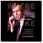 Where There's Smoke: Musings of a Cigarette Smoking Man: A Memoir