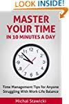 Master Your Time In 10 Minutes a Day:...