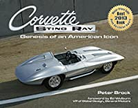 Corvette Sting Ray: Genesis of an American Icon