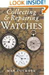 Collecting & Repairing Watches