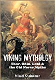 img - for Viking Mythology: Thor, Odin, Loki and the Old Norse Myths book / textbook / text book