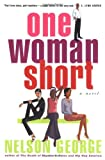 One Woman Short: A Novel (0684864614) by George, Nelson