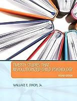 Twenty Studies That Revolutionized Child Psychology (2nd Edition)