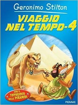 Viaggio nel tempo 4: Geronimo Stilton: 9788856617207: Amazon.com