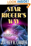 Star Rigger's Way (Star Rigger Universe Book 2)