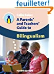 A Parents' and Teachers' Guide to Bil...