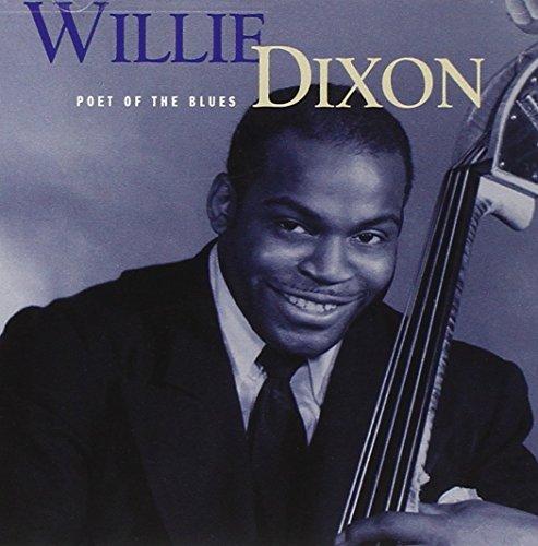 Willie Dixon - Poet Of The Blues  (Mojo Workin