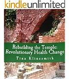 Rebuilding the Temple: Revolutionary Health Change