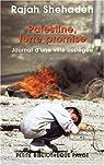 Palestine, terre promise : Journal d'un si�ge par Shehadeh
