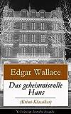 Das geheimnisvolle Haus (Krimi-Klassiker) - Vollst�ndige deutsche Ausgabe: Ein packender Horror-Krimi