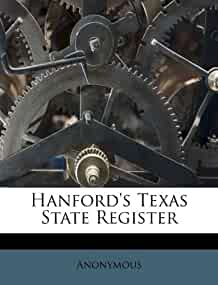 hanford s texas state register anonymous 9781173028060